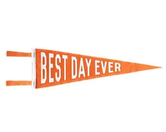 Felt Pennant - Best Day Ever  - Orange