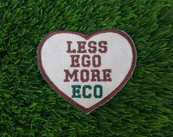 Less Ego More Eco Heart Shaped Sew On Embroidered Patch Fabric Badge Activist Sustainable Permaculture Boho Gardener Hippy