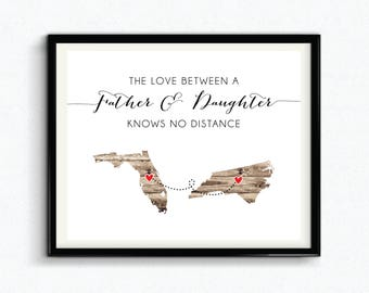The Love Between A Father & Daughter Knows No Distance Custom Print, Fathers Day, Personalized Gift For Dad, Custom Location, Rustic- (D211)
