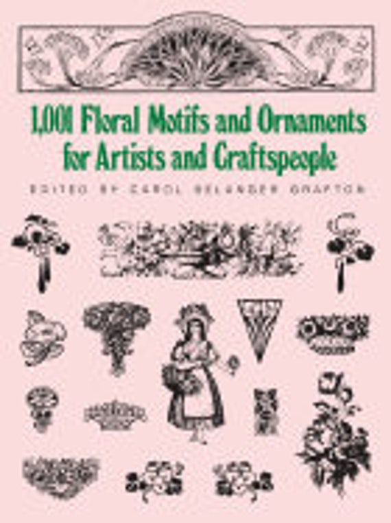 1001 Floral Motifs and Ornaments for Artists and Craftspeople ( Dover Pictorial Archives )