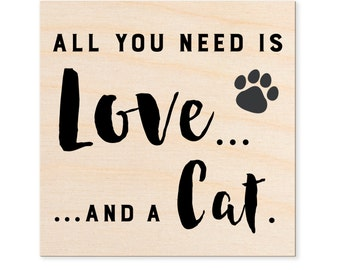 Love and a Cat Wood Print - Wooden Wall Decor, Pet Gift, Cat Lover Gift, Cat Lady Gift, Cat Lover Art, Cat Gift