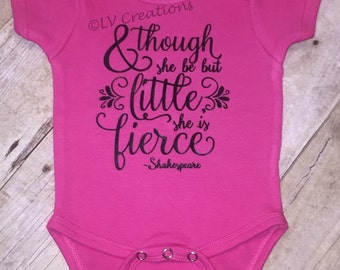 And Though She Be But Little - She Is Fierce - Baby Onesie Girl One piece - Shirt - Infant Newborn - Shakespeare