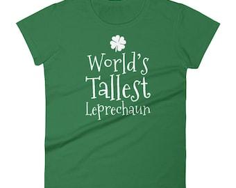 World's Tallest Leprechaun St Patrick's Day Women's Premium Short Sleeve T-Shirt