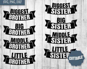 Sibling SVG Bundle, mix and match big brother, little brother svg cut files, Big sister, middle sister svg, little sister, commercial use