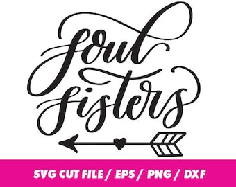 Soul sisters SVG, DXF, EPS, png Files for Cutting Machines Cameo or Cricut - Soul Svg, Sisters Svg, Sisters cricut, Arrow svg, Arrow cricut