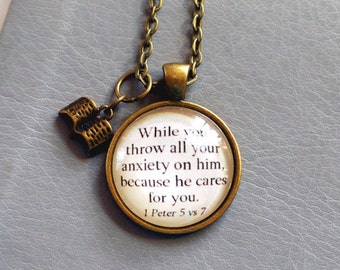 While you throw all your anxiety on him, because he cares for you.  1 Peter 5 v 7 pendant necklace, encouraging scripture jewelry