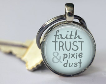 Faith, Trust and PIxie Dust - Peter Pan Pendant, Necklace or Key Chain - Choice of Silver, Bronze, Copper or Black - 1 Inch Round