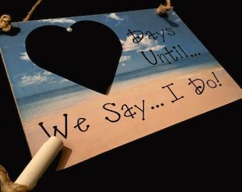 "Destination Wedding Engagement gift Idea.  ""Days Until .. We Say I Do!"" (Beach Wedding) Bridal Shower , Engagement Party  Gift"