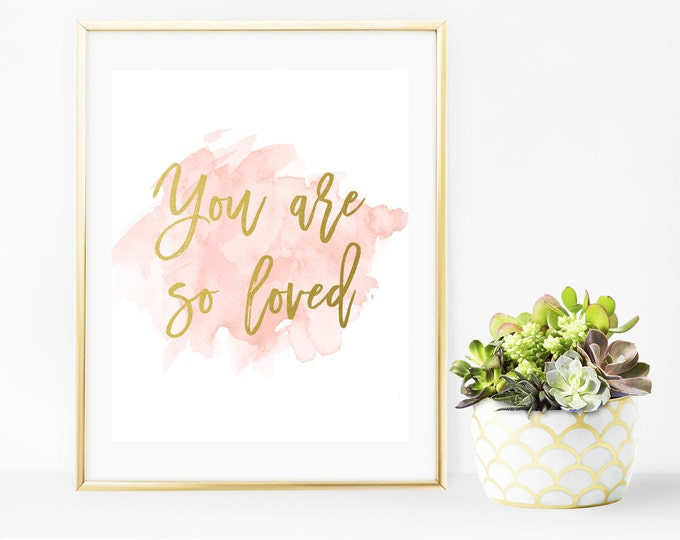 You Are So Loved Nursery Print, Pink Watercolor Printable Nursery Decor, Gold Foil Nursery Wall Art, 8x10 Typography Quote Print, Home Decor
