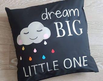 Dream big little one cloud Baby  pillow