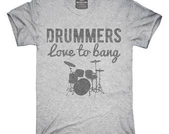 Drummers Love To Bang T-Shirt, Hoodie, Tank Top, Gifts