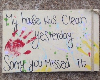 Messy house sign