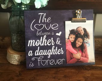 Gift for Mom, The Love Between a Mother and a Daughter is Forever, Mother's Day Gift