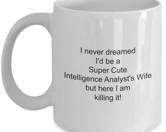 Intelligence Analyst Coffee Mug Gift for Super Cute Intelligence Analyst's Wife