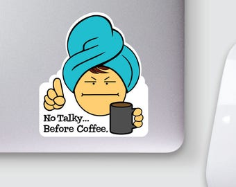 Vinyl Decal Matte Finish - No Talky Before Coffee - Style 028v