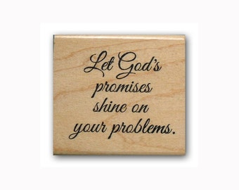 Let God's promises shine on your problems - Mounted rubber stamp, Christian quote, religious card sentiment, #23