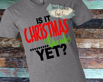 Is It Christmas Break Yet Funny Teacher Shirt,Christmas Break,Winter Break,Christmas Season,Teacher Shirt,Christmas Countdown,Thanksgiving