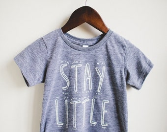 Stay Little Short or Longsleeve Tee. Toddler Tshirt. Baby Tshirt. Trendy Kids Clothes. Child Tshirt.Hipster Kid Clothes.Kids Tee. Kids Shirt