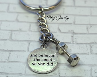 She believed she could so she did with Dumbbell  keychain - Workout Fitness Exercise - Coach gift Trainer Gift Barbell