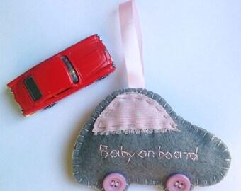 Baby on Board Felt Car Sign,  New Baby Gift, felt car ornament