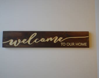 Welcome To Our Home Sign, Carved Wooden Stained Sign