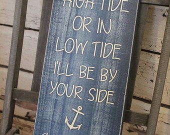 In high tide or in low tide I'll be by your side wedding decor Sign Carved Aged Rustic Primitive great wedding shower gift