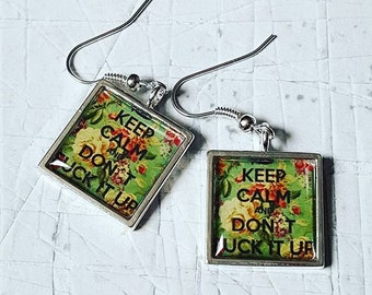 Keep Calm & Don't F*ck It Up Earrings