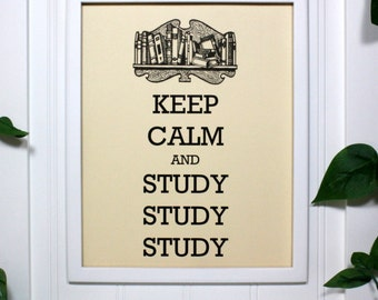 Keep Calm Poster - 8 x 10 Art Print - Keep Calm and Study Study Study - Shown in French Vanilla