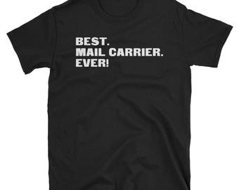 Mail Carrier Shirt, Mail Carrier Gifts, Mail Carrier, Best. Mail Carrier. Ever!, Gifts For Mail Carrier, Mail Carrier Tshirt