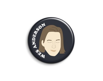 Wes Anderson Badge - Pinback Button or Magnet