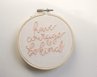 Have Courage and Be Kind Hoop