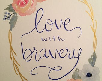 Love with Bravery