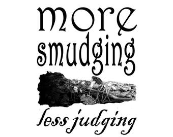 More Smudging Less Judging T-Shirt