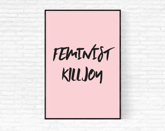 Feminist Killjoy Print - DIGITAL DOWNLOAD - Feminist Wall Art - Feminist Killjoy Poster Printable - Instant Download Printable Artwork