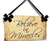 believe in miracles motivational wall door plaque shabby vintage style plaque  - P637