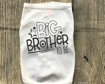 Big Brother to Be Dog Shirt // Baby Announcement - Dog Big Brother Shirt - Dog Pregnancy Announcement Shirt - Dog Brother Announcement