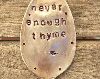 Herb Marker * NEVER ENOUGH THYME * stamped Spoon. Silver Plate. Garden Marker Art. Gardening Gift. Silly Herb Marker. Flattened Garden Sign
