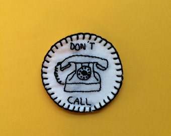 Don't Call Telephone hand embroidered patch