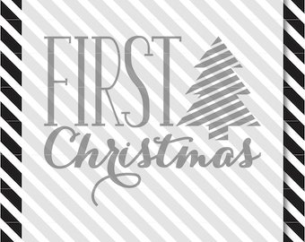 First Christmas SVG Cut File - First Christmas svg - svg files for cricut - svg files for silhouette - svg - cut file - christmas cut file