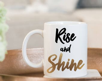 Coffee Mug Rise and Shine Coffee Mug - Black and Gold Typography Mug