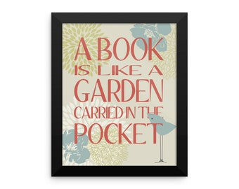A Book Is Like a Garden Framed wall art ready to hang graphic design for home decor