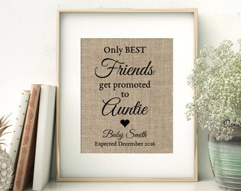 Pregnancy Announcement Burlap Print | Pregnancy Reveal to Best Friend | New Aunt Auntie Gift | Only Best Friends Get Promoted To Auntie