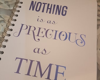 There is Nothing As Precious As Time, Quote Notebook, Journal, Diary, Large Notebook, Sketchbook, Kindness Gift, Personalisation Possible