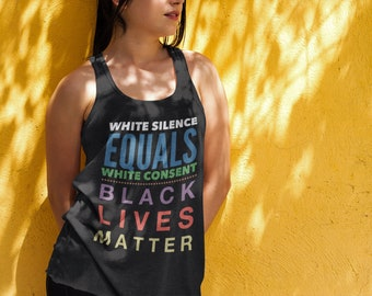 White Silence Equals White Consent | Black Lives Matter Ladies' Tank