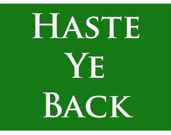 Haste Ye Back Metal Sign, Scottish Saying, Street Sign, Den, Wall Décor, HB7156