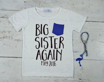 Big Sister Again Shirt - Baby Announcement Shirt - Sibling - Family Pictures - New Baby Announcement Shirt - Big Sister T-shirt