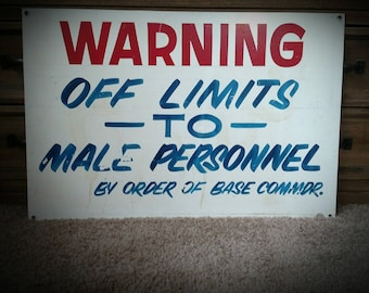 Vintage Female Barracks Military Base Commander Sign HandPainted Metal Sign Warning Off Limits TO Male Personnel by order of the Base Commdr