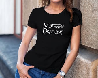Mother of Dragons Shirt, Mother of Dragons Womens Tee Shirt