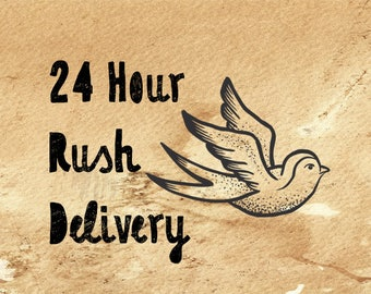 24 Hour Rush Delivery - Instant Download