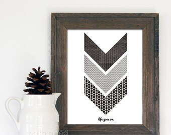 Life Goes On Art Poster Print - Grey Black White Chevron Arrows Tribal Inspirational Motivational Quote